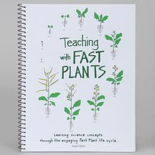 Teaching with Fast Plants® Manual