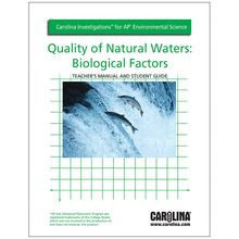 Carolina Investigations® for AP® Environmental Science: Quality of Natural Waters: Biological Factors Digital Teacher's Manual