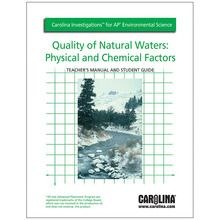 Carolina Investigations® for AP® Environmental Science: Quality of Natural Waters: Physical and Chemical Factors Digital Teacher's Manual