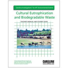 Carolina Investigations® for AP® Environmental Science: Cultural Eutrophication and Biodegradable Waste Digital Teacher's Manual