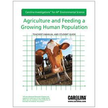 Carolina Investigations® for AP® Environmental Science: Agriculture and Feeding a Growing Human Population Digital Teacher's Manual