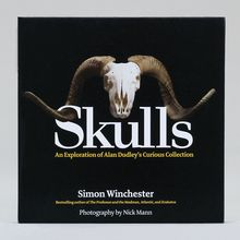 Skulls: An Exploration of Alan Dudley's Curious Collection Book