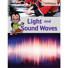 Building Blocks of Science Literacy Series™: Light and Sound Waves