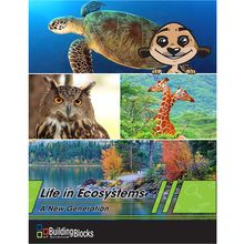 Building Blocks of Science® A New Generation: Life in Ecosystems Teacher's Guide