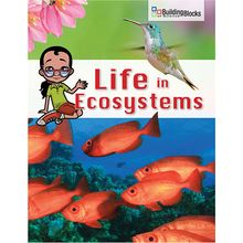 Building Blocks of Science Literacy Series™: Life in Ecosystems Below-Grade Reader