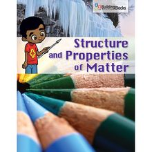 Building Blocks of Science Literacy Series™: Structure and Properties of Matter