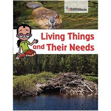 Building Blocks of Science Literacy Series™: Living Things and Their Needs