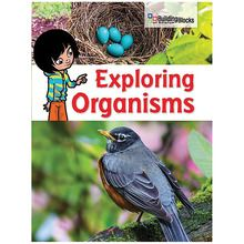 Building Blocks of Science Literacy Series™: Exploring Organisms Below-Grade Reader