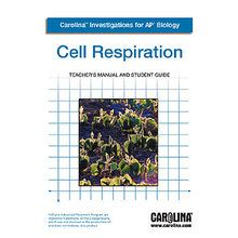 Carolina Investigations® for AP® Biology: Cell Respiration Digital Teacher's Manual