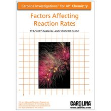 Carolina Investigations® for AP® Chemistry: Factors Affecting Reaction Rates Digital Teacher's Manual