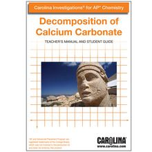 Carolina Investigations® for AP® Chemistry: Decomposition of Calcium Carbonate Digital Teacher's Manual