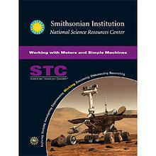 STC Secondary: Working with Motors and Simple Machines Student Guide and Source Book