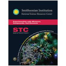 STC Secondary: Experimenting with Mixtures, Compounds, and Elements Student Guide and Source Book