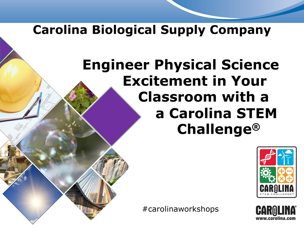 Engineer Physical Science Excitement in Your Classroom with a a Carolina STEM Challenge®