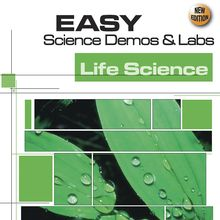 Easy Science Demos and Labs: Life Science Book, 2nd Edition