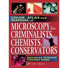 Color Atlas and Manual of Microscopy for Criminalists, Chemists, and Conservators Book