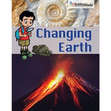 Building Blocks of Science Literacy Series™: Changing Earth