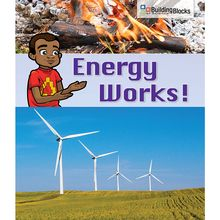 Building Blocks of Science Literacy Series™: Energy Works!