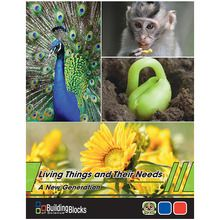 Building Blocks of Science® A New Generation: Living Things and Their Needs 3-Use Unit Kit