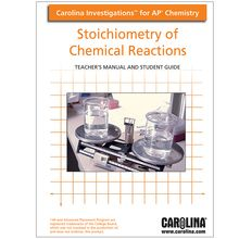 Carolina Investigations® for AP® Chemistry: Stoichiometry of Chemical Reactions Digital Teacher's Manual