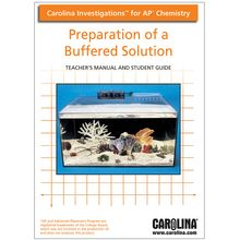 Carolina Investigations® for AP® Chemistry: Preparation of a Buffered Solution Digital Teacher's Manual