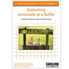 Carolina Investigations® for AP® Chemistry: Evaluating Lemonade as a Buffer Digital Teacher's Manual