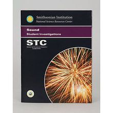 STC Program: Sound Student Investigations Guide, 3rd Edition