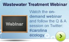 Watch the on-demand Wastewater Treatment webinar and follow our interactive Q & A session on Twitter #carolinaecology